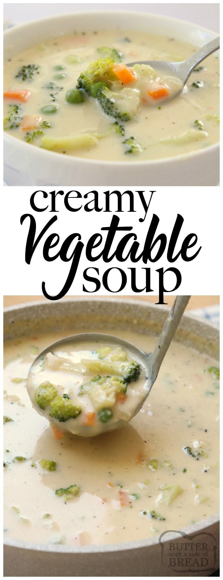 Creamy Vegetable Soup made easy in 30 minutes or less! Simple, flavorful & comforting vegetable soup recipe perfect for cold nights.Time saving tips included too! Simple #vegetable #soup #chowder #recipe from Butter With A Side of Bread
