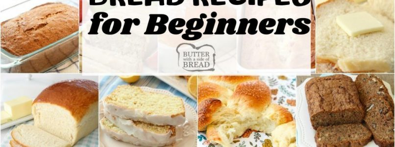 BEST BREAD RECIPES ~ Easy Homemade Bread Recipes for Beginners