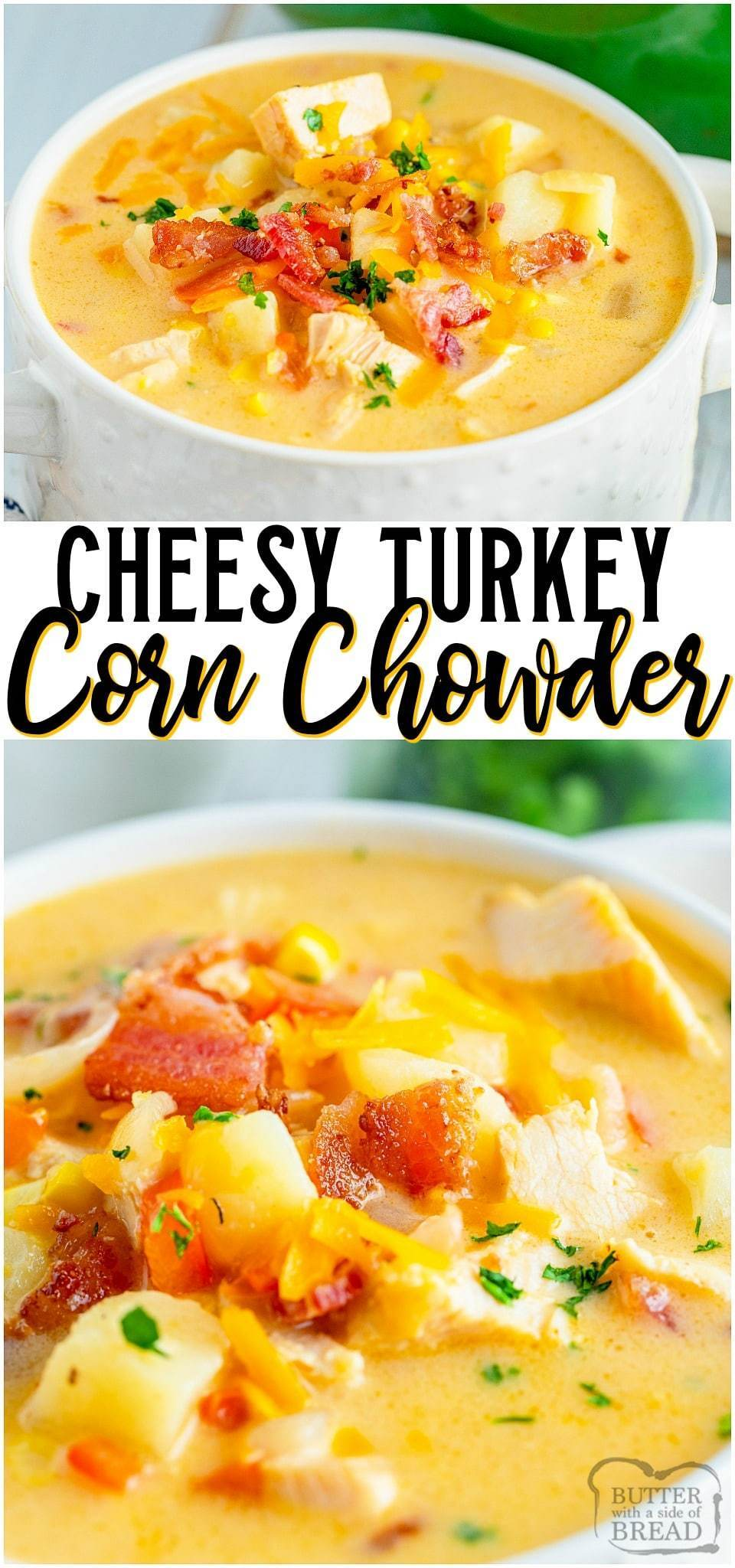 Leftover Turkey Chowder is a creamy, cheesy soup recipe made with leftover turkey, bacon, corn, and potatoes! Easy homemade corn chowder soup with bright, rich flavor for the perfect comfort food.