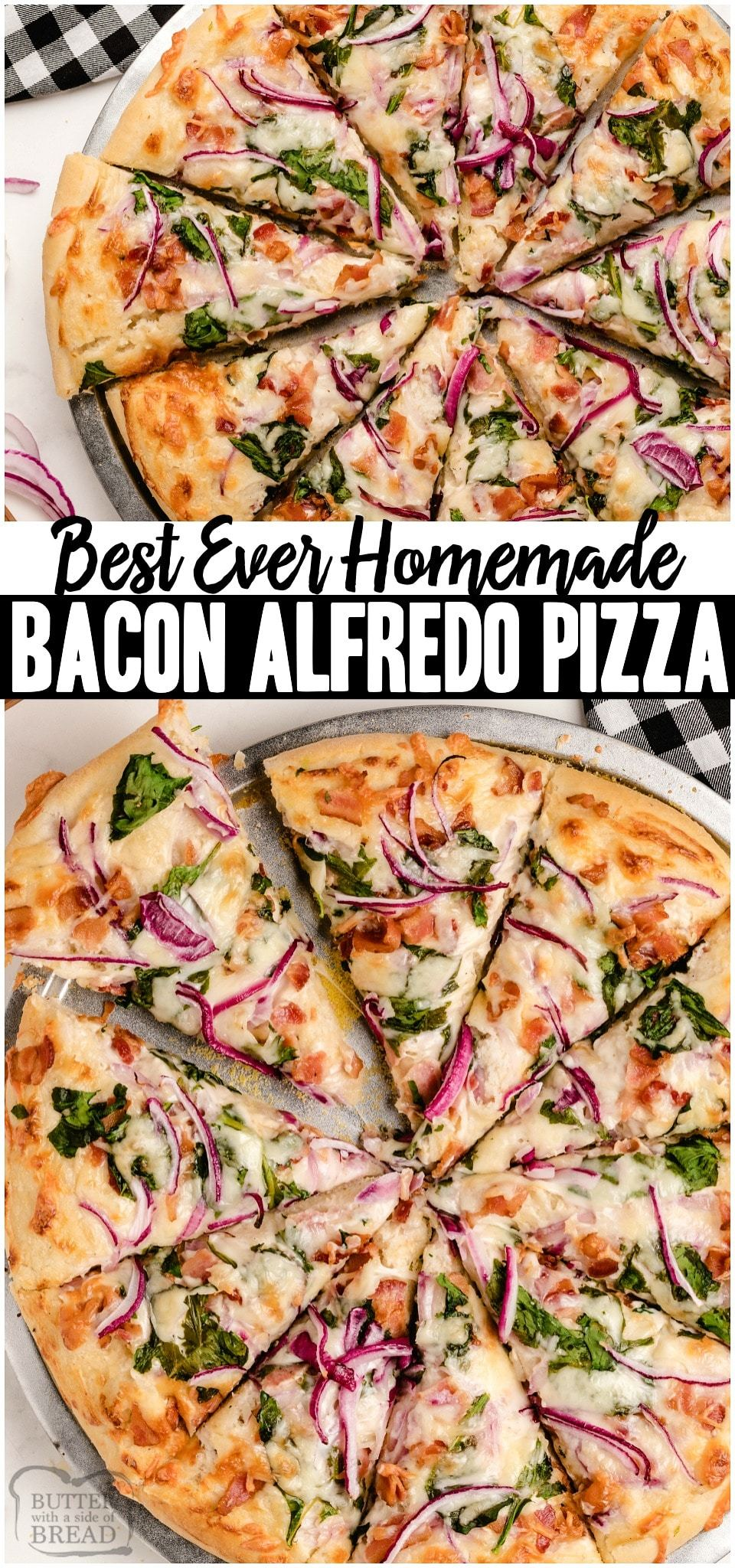 Bacon Alfredo Pizza baked fresh with cheesy Alfredo sauce topped with crispy bacon, cheese and some veggies! Easy recipe yields two Homemade Pizzas perfect for a fun weeknight dinner!#pizza #bacon #alfredo #homemade #recipe from BUTTER WITH A SIDE OF BREAD