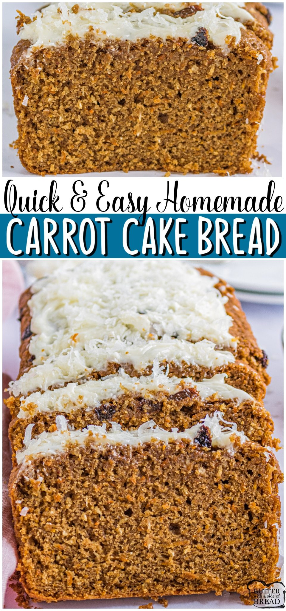 Carrot cake bread is everything you love about Carrot Cake in bread form! Spiced sweet bread with coconut & raisins, topped with a lovely cream cheese frosting. #bread #carrotcake #creamcheesefrosting #baking #easyrecipe from BUTTER WITH A SIDE OF BREAD