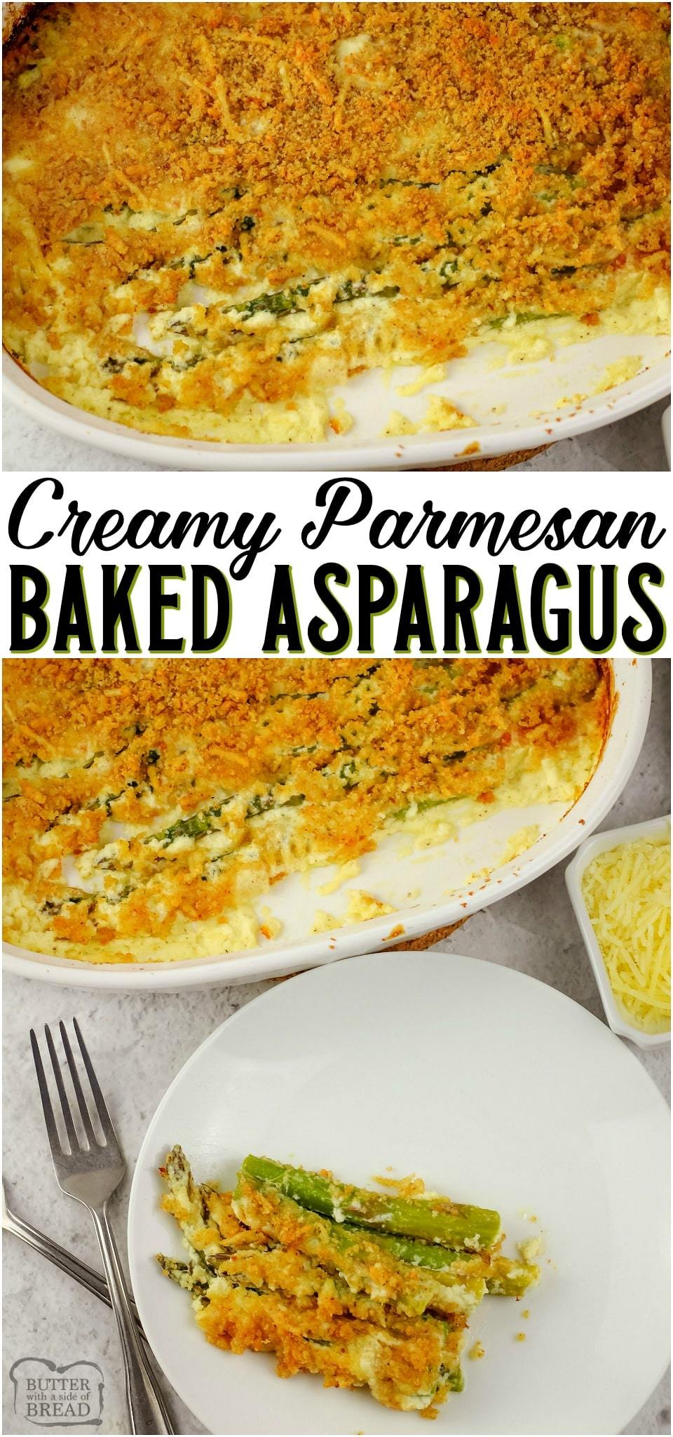 Creamy Baked Asparagus is a cheesy side dish made with fresh asparagus & parmesan cream sauce. Easy baked asparagus topped with bread crumbs and butter for a toasty crunch. #asparagus #bakedasparagus #oven #creamy #cheesy #Parmesan #sidedish #recipe from BUTTER WITH A SIDE OF BREAD