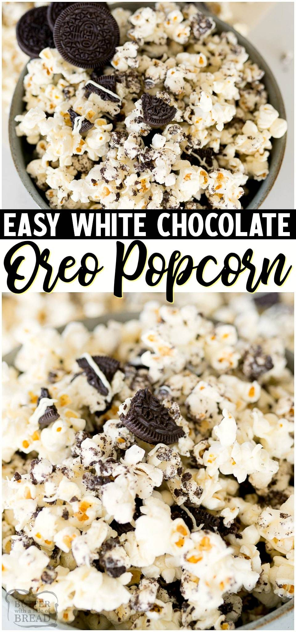 Easy OREO Popcorn is a dessert popcorn made in minutes with just 3 ingredients! Popcorn, white chocolate & Oreos combine for an amazing cookies & cream treat! It's a must-have dessert for Oreo lovers! #Oreo #Popcorn #Whitechocolate #Dessert #easyrecipe from BUTTER WITH A SIDE OF BREAD