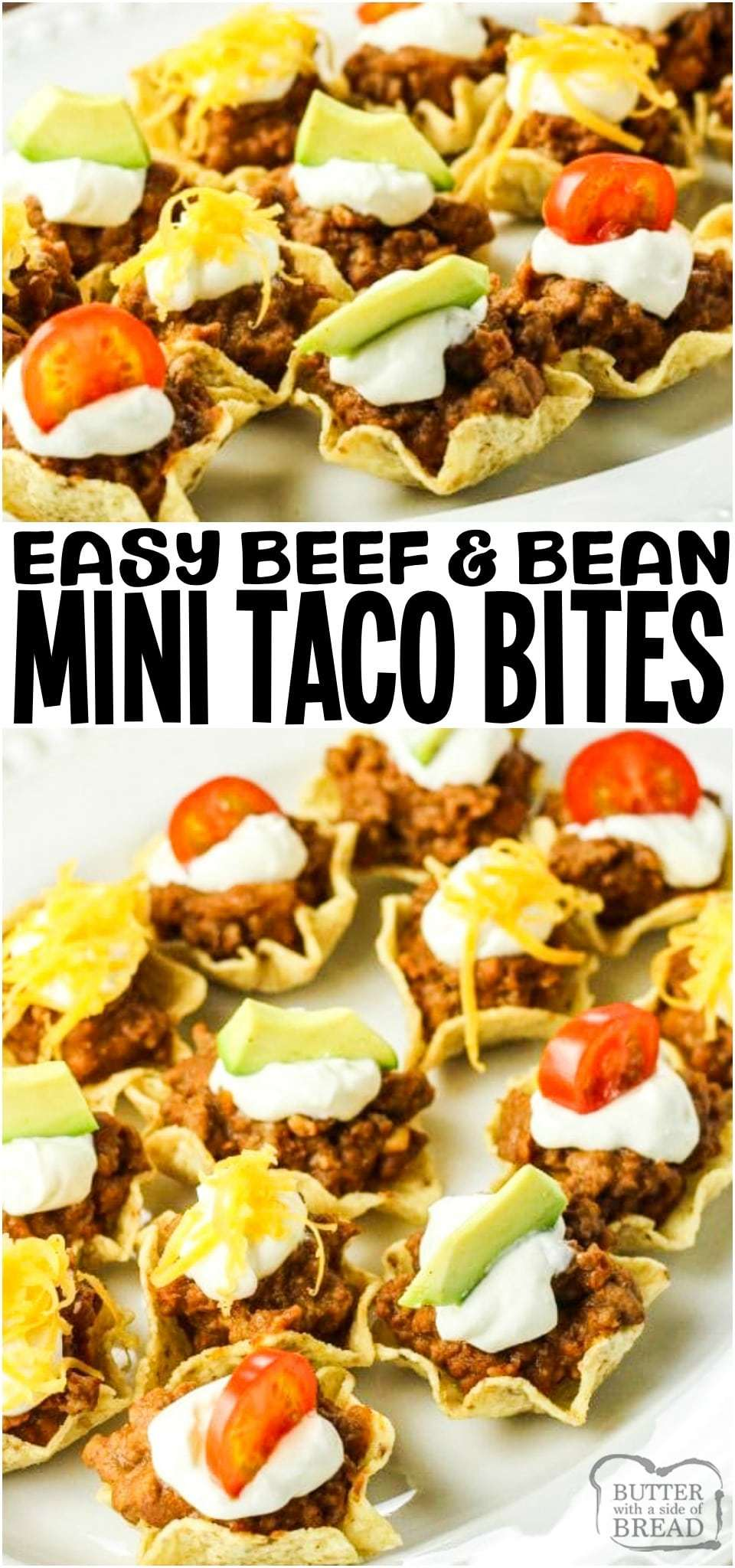 Taco Bites are tortilla chips filled with a combination of ground beef, refried beans and taco seasoning topped off with your favorite toppings. These mini taco bites are perfect to serve as an appetizer or a fun family meal. #tacos #beef #bean #cheese #appetizer #minitacos from BUTTER WITH A SIDE OF BREAD